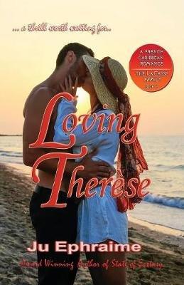 Loving Therese (Paperback): Ju Ephraime