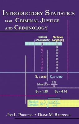 Introductory Statistics for Criminal Justice and Criminology (Paperback): Jon L. Proctor, Diane M. Badzinski