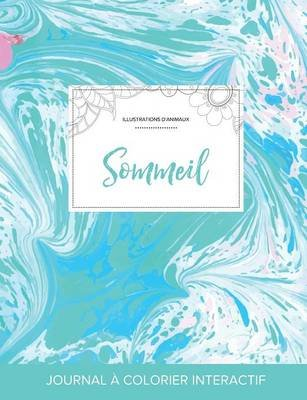 Journal de Coloration Adulte - Sommeil (Illustrations D'Animaux, Bille Turquoise) (French, Paperback): Courtney Wegner