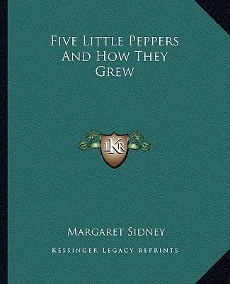 Five Little Peppers and How They Grew (Paperback): Margaret Sidney