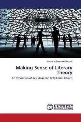 Making Sense of Literary Theory (Paperback): Nasr Ali Yassir Mohammed