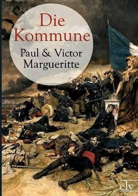 Die Kommune (German, Paperback): Paul Margueritte, Victor Margueritte