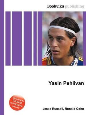Yasin Pehlivan (Paperback): Jesse Russell, Ronald Cohn