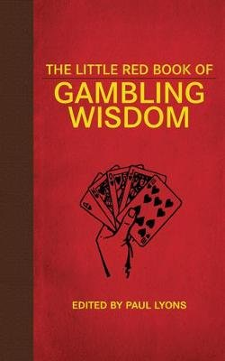 The Little Red Book Of Gambling Wisdom (Hardcover): Paul Lyons