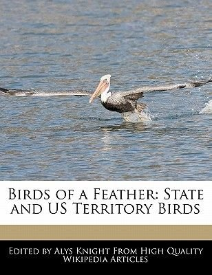 Birds of a Feather - State and Us Territory Birds (Paperback): Alys Knight