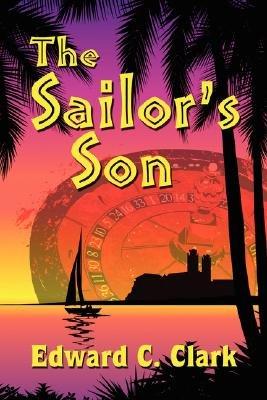 The Sailor's Son (Paperback): Edward C. Clark