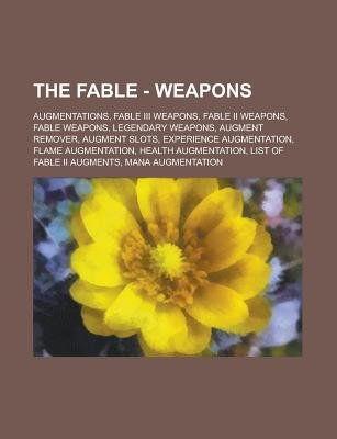 The Fable - Weapons - Augmentations, Fable III Weapons, Fable II Weapons, Fable Weapons, Legendary Weapons, Augment Remover,...