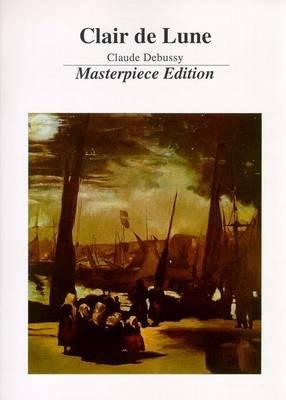 Clair De Lune (Sheet music, Masterpiece Edition): Claude Debussy