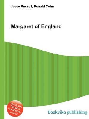 Margaret of England (Paperback): Jesse Russell, Ronald Cohn