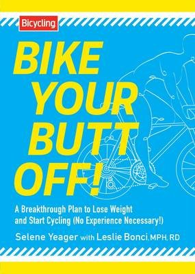 Bike Your Butt Off! (Paperback): Selene Yeager