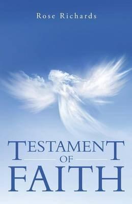 Testament of Faith (Paperback): Rose Richards