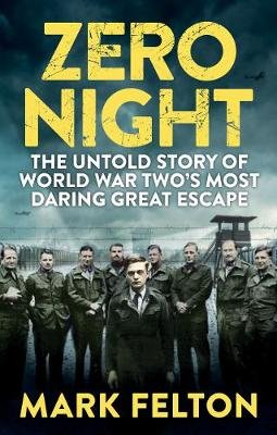 Zero Night - EXPORT EDITION - The Untold Story of the Second World War's Most Daring Great Escape (Paperback, Export Ed):...