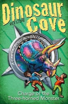 Dinosaur Cove Cretaceous: Charge of the Three-horned Monster (Paperback): Rex Stone
