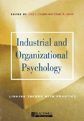 Industrial and Organizational Psychology - Linking Theory with Practice (Paperback): Cary Cooper