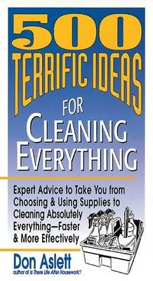 500 Terrific Ideas for Cleaning Everything (Hardcover, 1st Galahad Books ed): Don Aslett