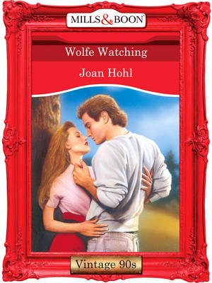 Wolfe Watching (Electronic book text, ePub First edition): Joan Hohl