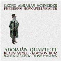 Various Artists - Georg Abraham Schneider: Preussens Hofkapellmeister (CD): Georg Abraham Schneider, Adorján Quartett, Aline...