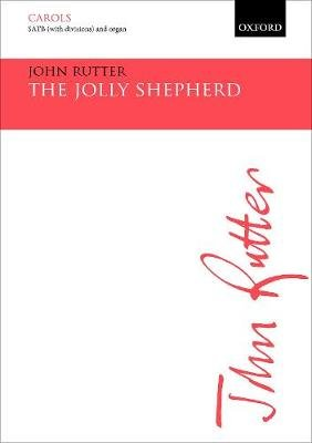 The Jolly Shepherd (Sheet music, Vocal score with organ accompaniment): John Rutter