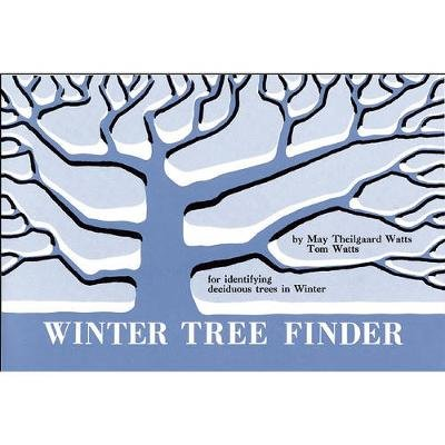Winter Tree Finder - A Manual for Identifying Deciduous Trees in Winter (Eastern Us) (Paperback): May Theilgaard Watts