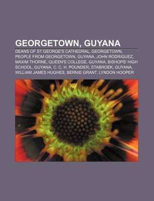 Georgetown, Guyana - Deans of St George's Cathedral, Georgetown, People from Georgetown, Guyana, John Rodriguez, Maxim...