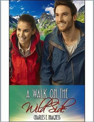 A Walk on the Wild Side (Electronic book text): Charles E Magness