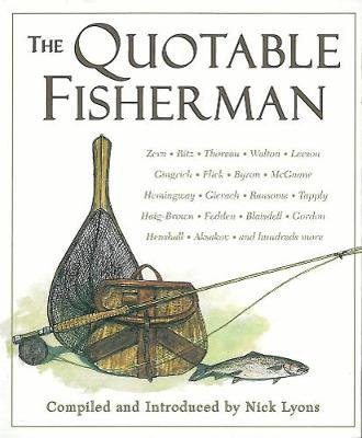 The Quotable Fisherman (Hardcover): Nick Lyons