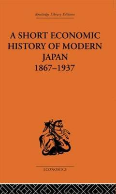 Short Economic History of Modern Japan (Hardcover): G.C. Allen