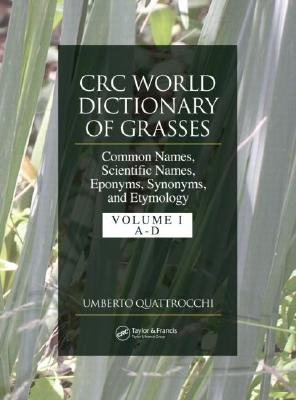 Crc World Dictionary of Grasses, Volume 2 - Common Names, Scientific Names, Eponyms, Synonyms, and Etymology (Hardcover, New):...