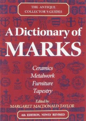 A Dictionary Of Marks (Paperback, Reissued Revised Ed): Lucilla Watson, Margaret MacDonald-Taylor