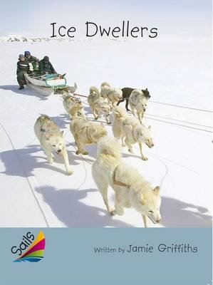 Rigby Reading Sails - Leveled Reader Silver Grades 4-5 Book 14: Ice Dwellers (Paperback): Jamie Griffiths