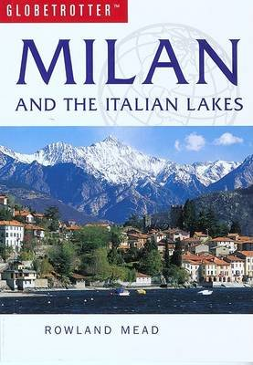 Milan and Italian Lakes Travel Guide (Paperback, illustrated edition): Rowland Mead