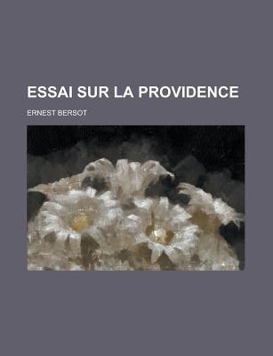 Essai Sur La Providence (Paperback): Us Government, Ernest Bersot