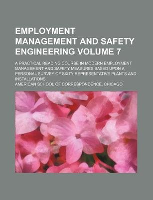 Employment Management and Safety Engineering Volume 7; A Practical Reading Course in Modern Employment Management and Safety...