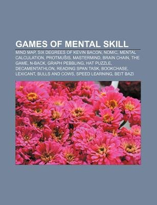 Games of Mental Skill - Mind Map, Six Degrees of Kevin Bacon, Nomic, Mental Calculation, Protmu Is, MasterMind, Brain Chain,...