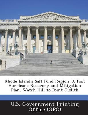 Rhode Island's Salt Pond Region - A Post Hurricane Recovery and Mitigation Plan, Watch Hill to Point Judith (Paperback):...
