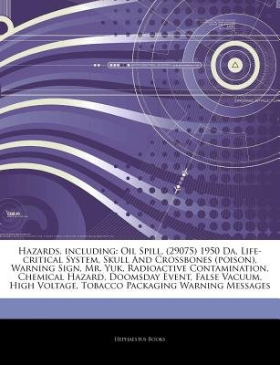 Articles on Hazards, Including - Oil Spill, (29075) 1950 Da, Life-Critical System, Skull and Crossbones (Poison), Warning Sign,...