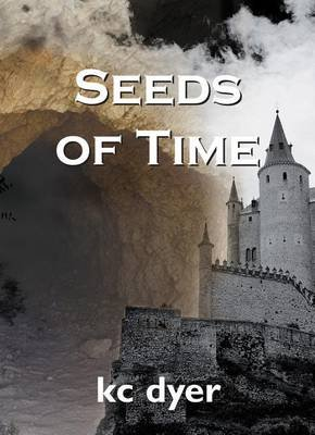 Seeds of Time - An Eagle Glen Trilogy Book (Electronic book text): K.C. Dyer