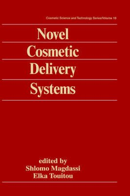 Novel Cosmetic Delivery Systems (Hardcover): Elka Touitou