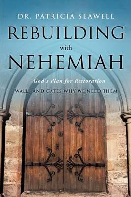 Rebuilding with Nehemiah (Paperback): Patricia Seawell