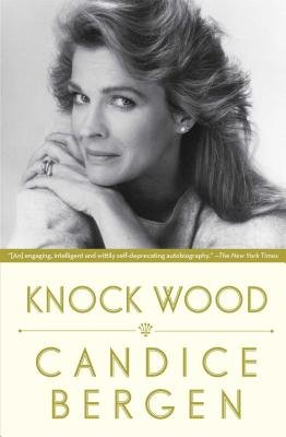 Knock Wood (Paperback): Candice Bergen