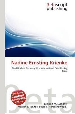 Nadine Ernsting-Krienke (Paperback): Lambert M. Surhone, Mariam T. Tennoe, Susan F. Henssonow