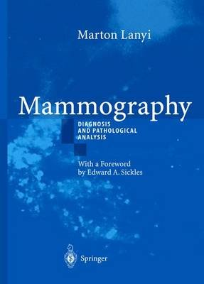 Mammography - Diagnosis and Pathological Analysis (Hardcover, 2003 ed.): M. Lanyi