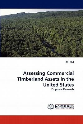 Assessing Commercial Timberland Assets in the United States (Paperback): Bin Mei
