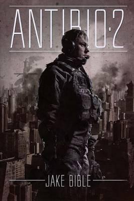 Antibio 2 - The Control War (Paperback): Jake Bible
