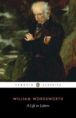 A Life in Letters (Paperback): William Wordsworth