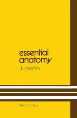 Essential Anatomy (Paperback): J. Joseph