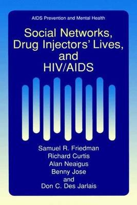 Social Networks, Drug Injectors' Lives, and HIV/AIDS (Paperback, Softcover reprint of the original 1st ed. 1999): Samuel...