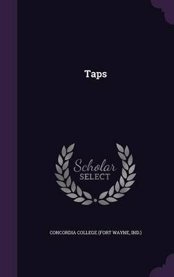 Taps (Hardcover): Ind ). Concordia College (Fort Wayne