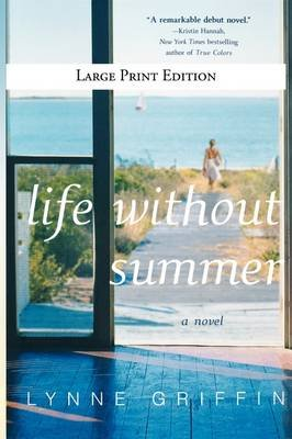 Life Without Summer (Large print, Paperback, large type edition): Lynne Griffin