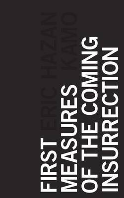 First Measures of the Coming Insurrection (Electronic book text, 1st edition): Eric Hazan